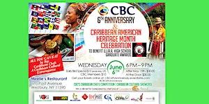 June 6th CBC's 6th Anniversary & Caribbean American...