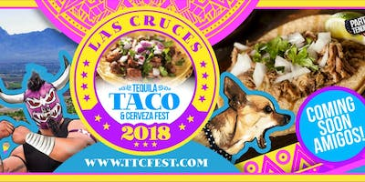 2018 Las Cruces Tequila, Taco, & Cerveza Festival In The Downtown Plaza!
