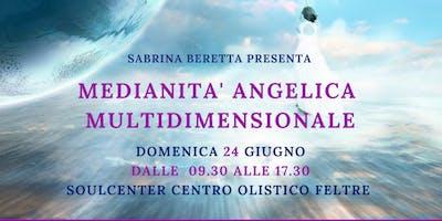 MEDIANITA' ANGELICA MULTIDIMENSIONALE con Sabrina Beretta