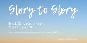 Glory to Glory with Eric and Candace Johnson