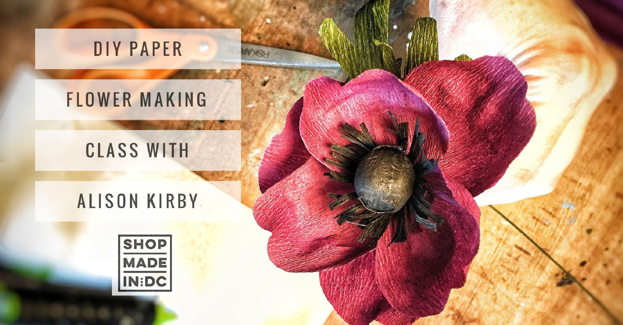 Diy Paper Flower Making With Alison Kirby 13 Jul 2018