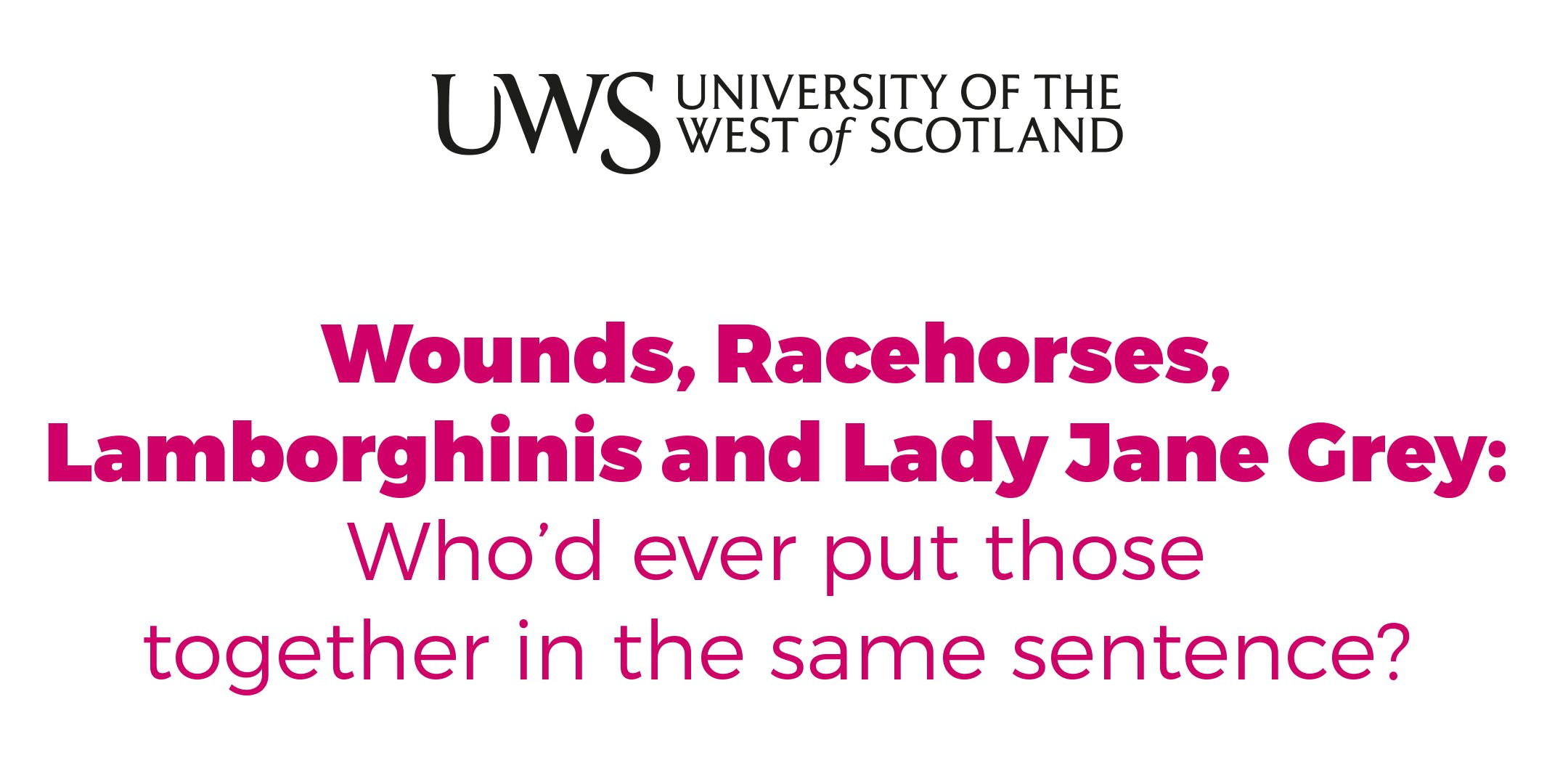 Wounds, Racehorses, Lamborghinis and Lady Jan