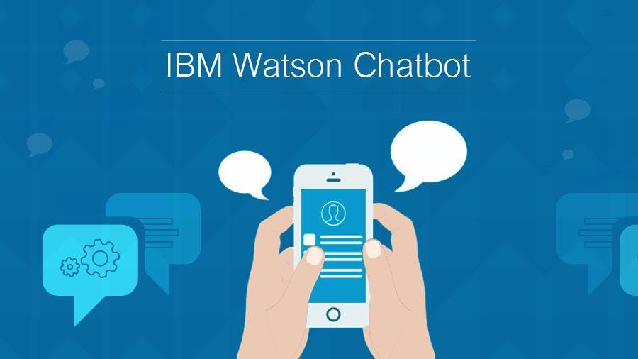 Building a Chatbot with IBM Watson