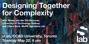 Designing Together for Complexity, with Mieke van der...