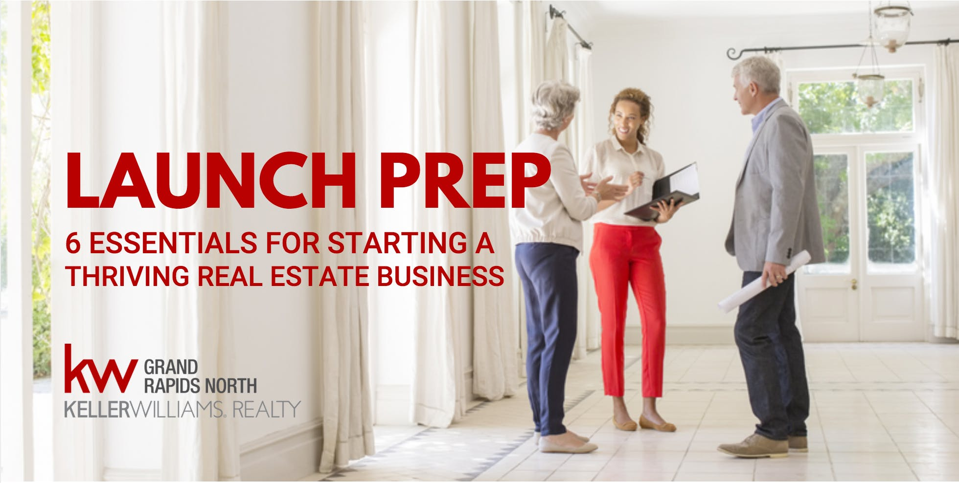 Launch Prep 6 Essentials for Starting a Thriving Real Estate Business