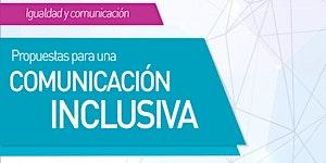 PROPUESTAS PARA UNA COMUNICACIÓN INCLUSIVA.
