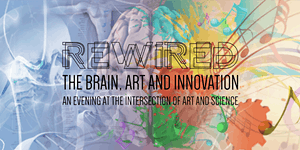 REWIRED 2018: The Brain, Art and Innovation