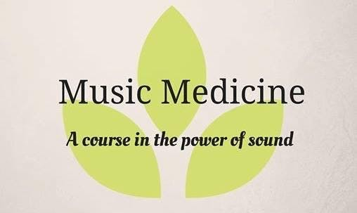 Music Medicine - a course in the power of sound