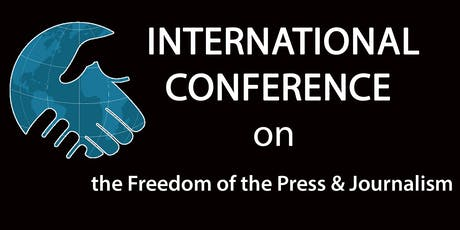 International Conference on the Freedom of the Press & Journalism tickets