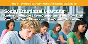 Social Emotional Learning WEBINAR - May 24, 2018 @...