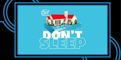 DaF Presents: Don't Sleep!