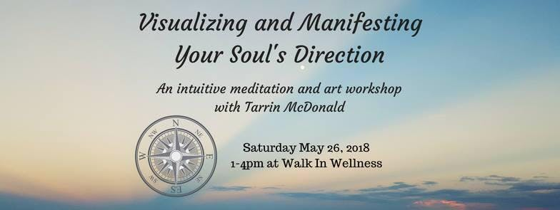 Visualizing and Manifesting Your Soul's Direc