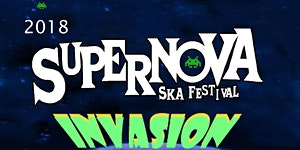 2018 Supernova International Ska Festival (May 25-27)