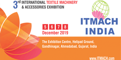 ITMACH India - 3rd International Textile Machinery & Accessories Exhibition tickets