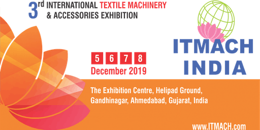 ITMACH India - 3rd International Textile Machinery & Accessories Exhibition