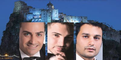 Ischia Opera: I Tre Tenori in Concerto - The Three Tenors Concert