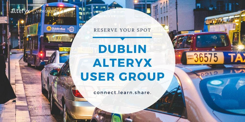 Dublin Alteryx User Group Q2 2018 Meeting