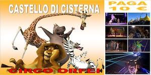 CIRCO ORFEI A CASTELLO DI CISTERNA - POMIGLIANO D'ARCO