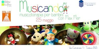 Musicando - Musicoterapia per bambini con il maestro Max Mer