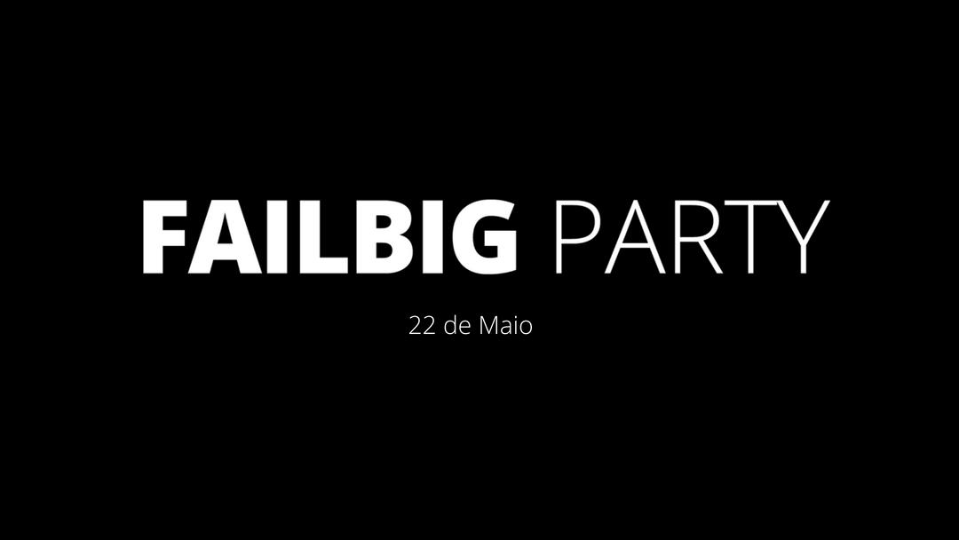 Failbig Party