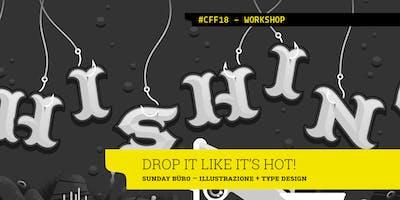 DROP IT LIKE IT'S HOT - Sunday Büro x Cotonfioc Festival