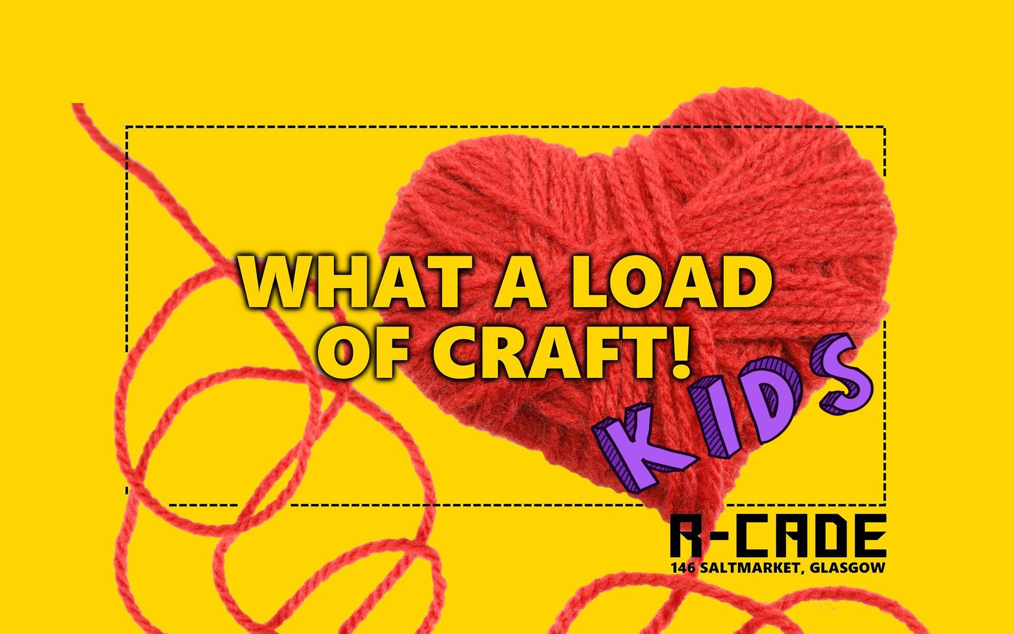 What A Load of Craft Kids!