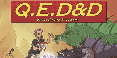 QED&D with Glen & Wade tickets