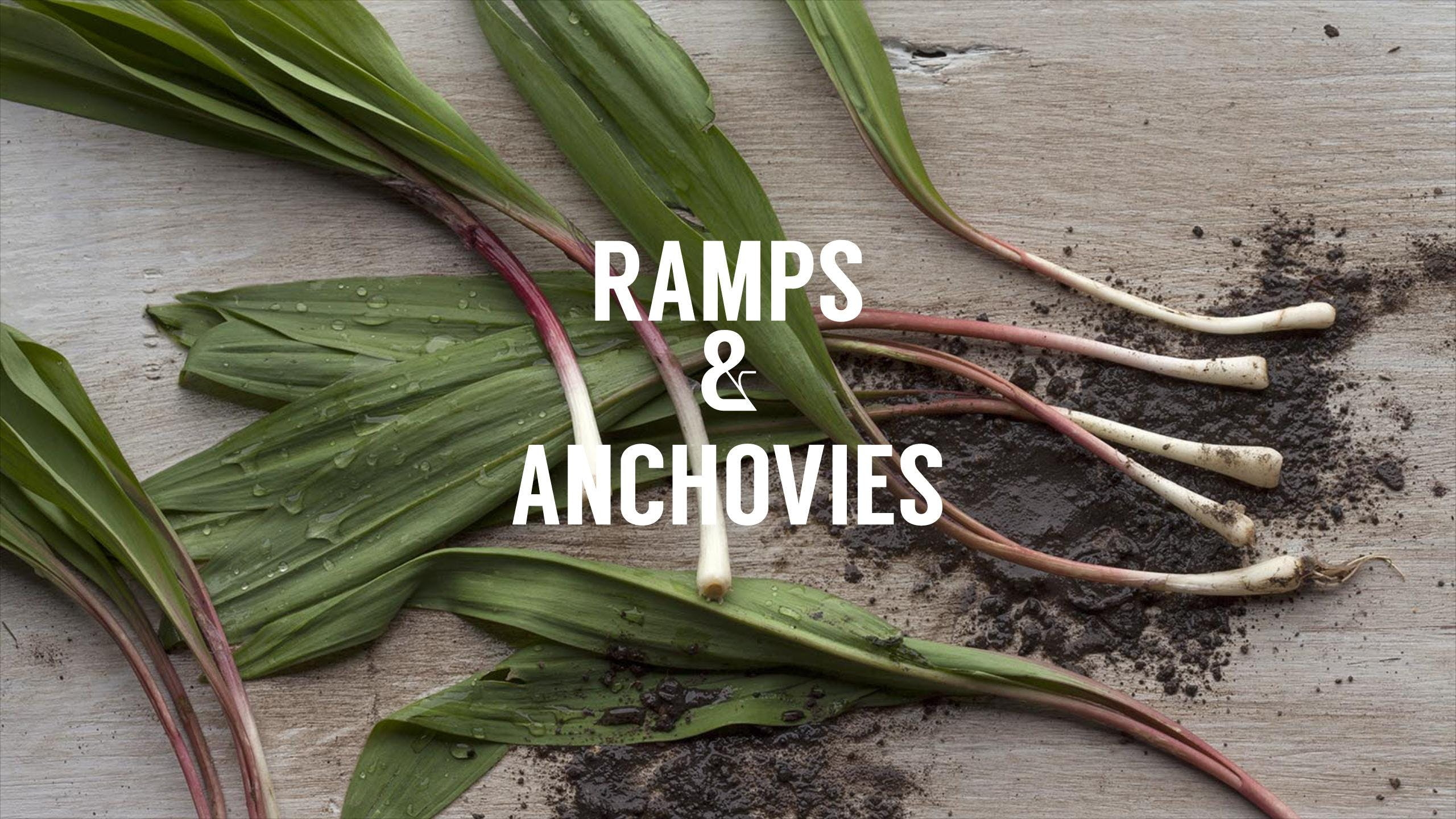Ramps & Anchovies