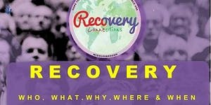 Recovery - Who, What, Why, Where & When