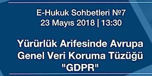 Yürürlük Arifesinde Avrupa Genel Veri Koruma Tüzüğü...