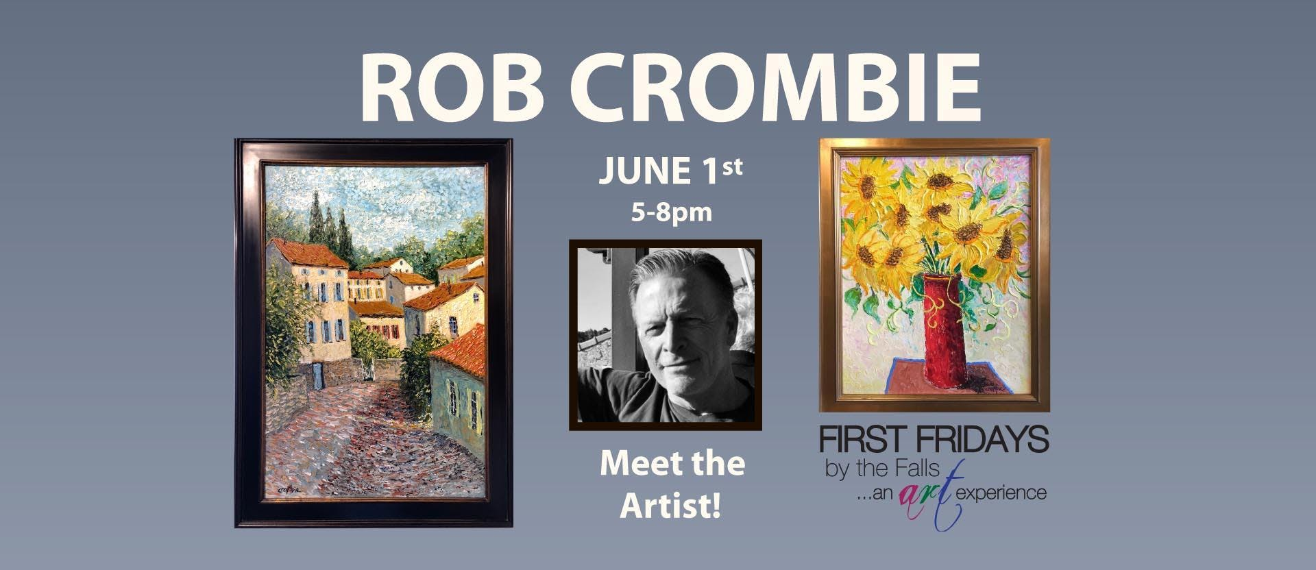 Rob Crombie Art Show - First Friday by the Fa
