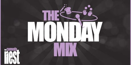 The Monday Mix at The Comedy Nest - Every Monday: 8:00 PM to 9:30 PM billets