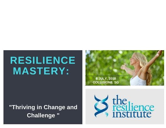 RESILIENCE MASTERY Thriving through Change and Challenge