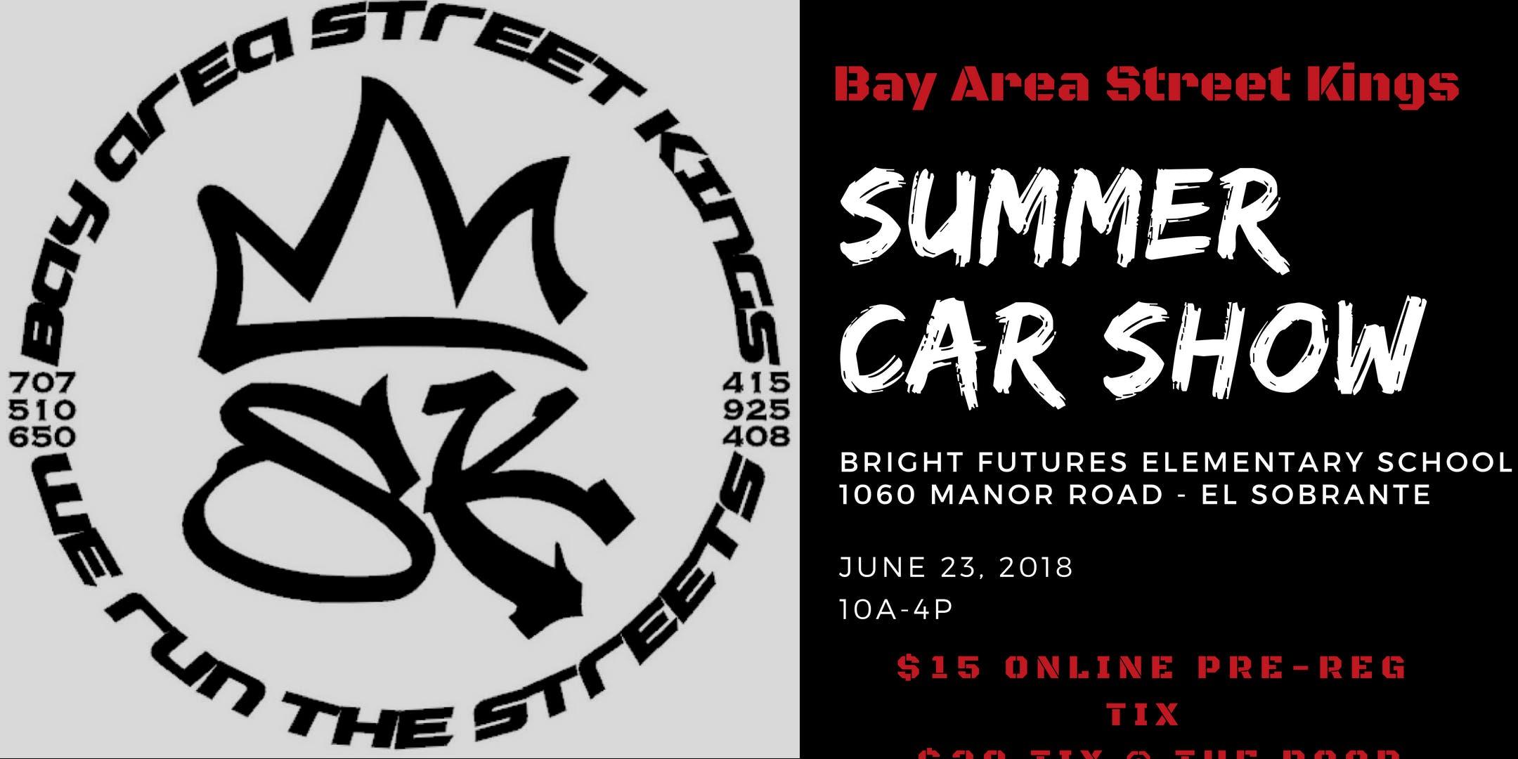 Bay Area Street Kings SUMMER CAR SHOW JUN - Bay area car shows this weekend