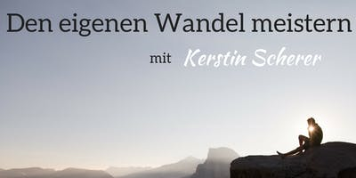 """""""Den eigenen Wandel meistern / The Awakening"""" mit Kerstin Scherer"""