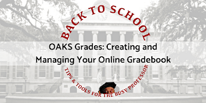 OAKS Grades: Creating and Managing Your Online...