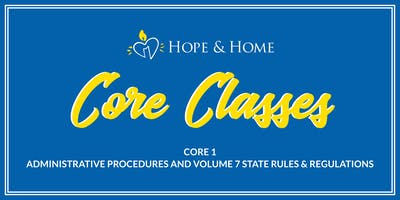 Core 1 - Administrative Procedures & Volume 7 State Rules & Regulations