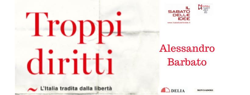 Troppi diritti - l'Italia tradita dalla liber