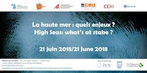 La haute mer, quels enjeux ? High Seas: What's at...
