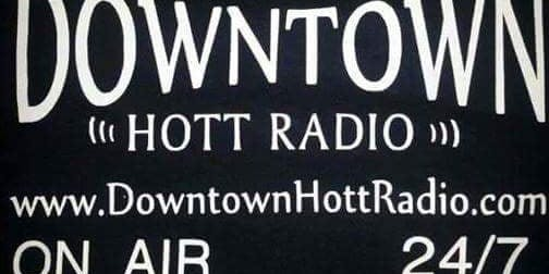 Downtown Hott Radio is on the air 24/7