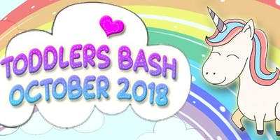 Updating - Temp closed: (Early bird) MORNING- Toddlers Bash x October 2018