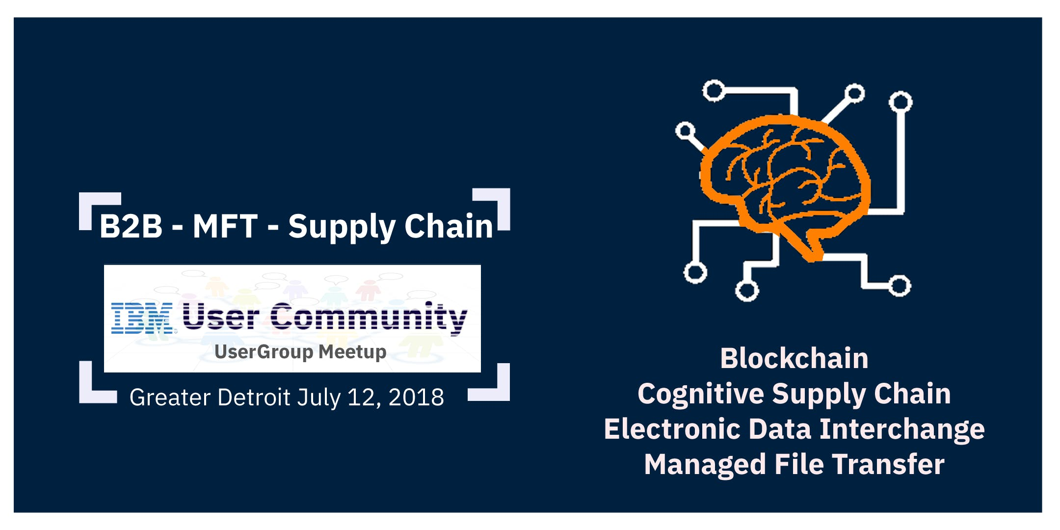 IBM B2B/MFT Integration Usergroup and Innovation Day - Detroit Chapter
