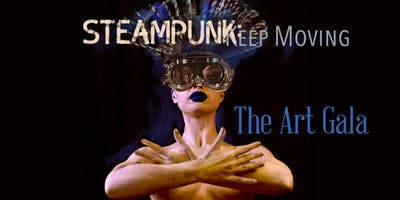 "The Art Gala ""Steampunk: Keep Moving"""