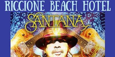 Concerto Santana 2018 Cattolica | Offerta Hotel a Riccione Low Cost
