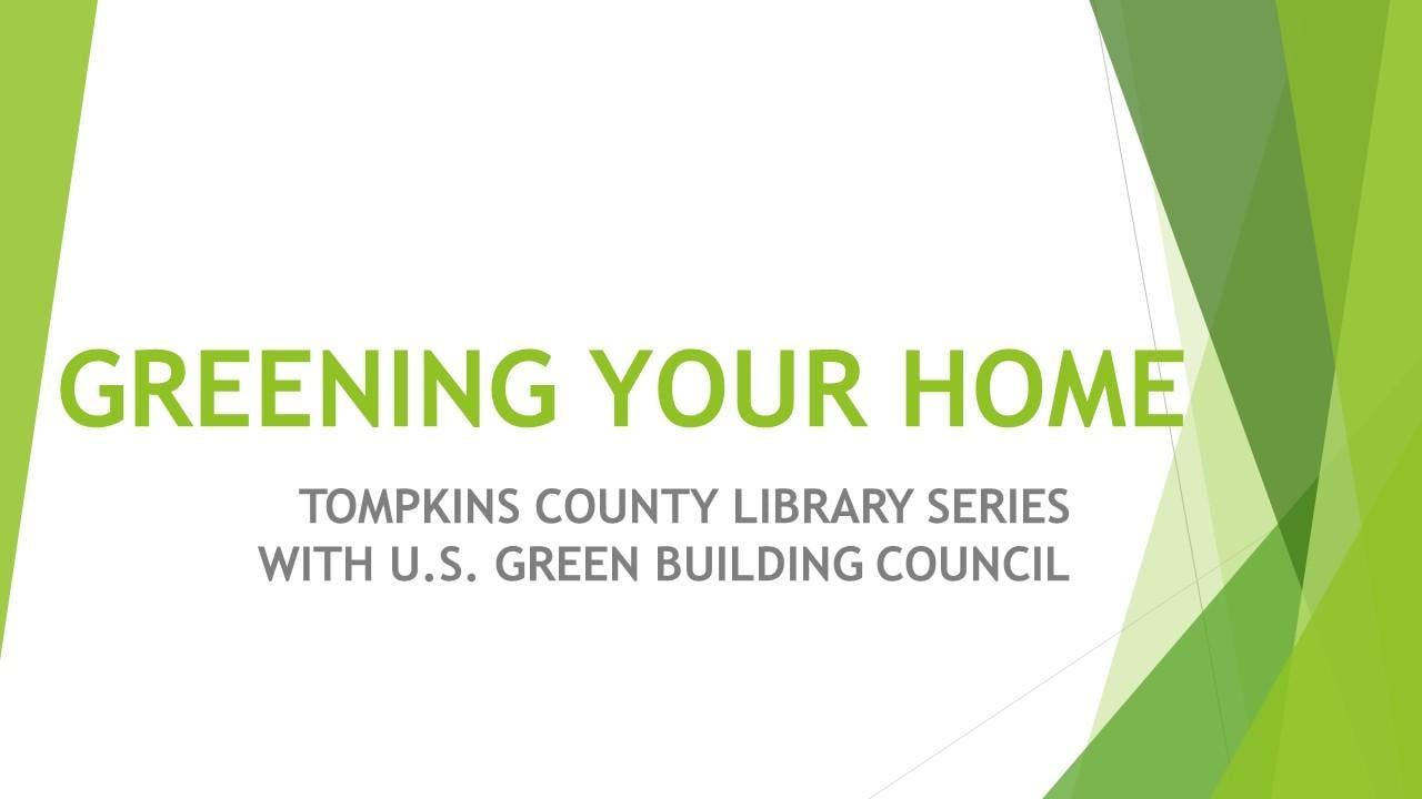 USGBC NY Upstate: Greening Your Home Series a