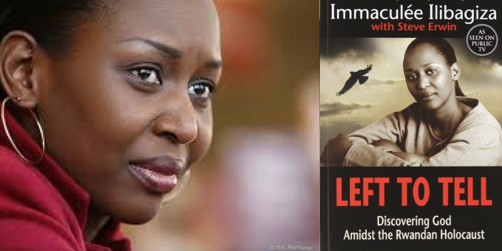 left to tell immaculee ilibagiza Immaculee ilibagiza, steve erwin immaculee ilibagiza grew up in a country she loved, surrounded by a family she cherished but in 1994 her idyllic world was ripped apart as rwanda descended into a bloody genocide.