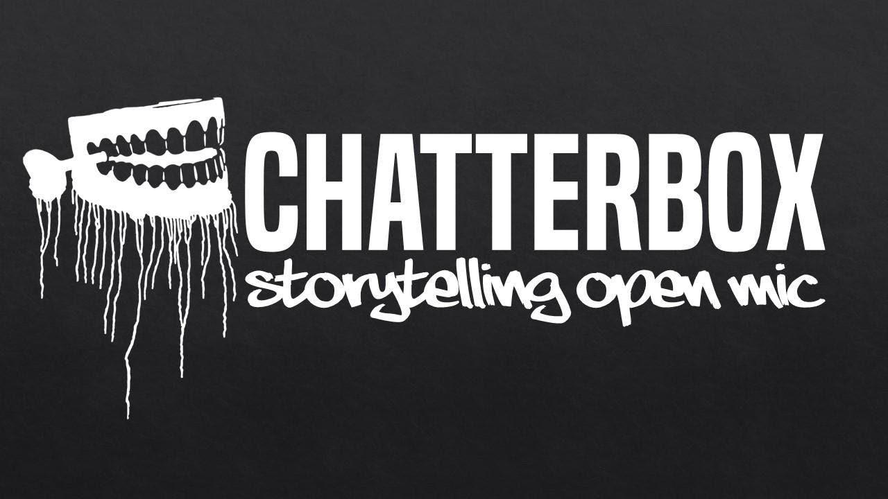 Chatterbox Storytelling Open Mic