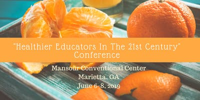 Healthier Educators In The 21st Century Conference