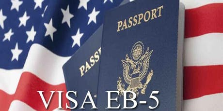 MOVE TO AMERICA - SPECIAL EB-5 VISA/Green Card OPPORTUNITIES (US GOVERNMENT INVESTMENT FOR GREEN-CARD PROGRAM) tickets