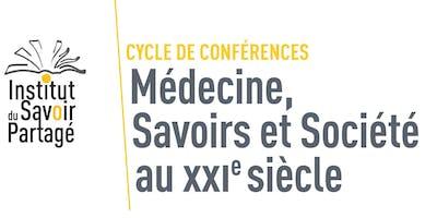 Médecine, Savoirs et Société au XXIème siècle : 12 conférences autour de l\